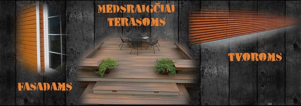 Medsraigčiai tvoroms, terasoms, fasadams